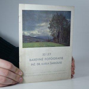 náhled knihy - 50 let barevné fotografie Inž. Dr. Karla Šmirouse