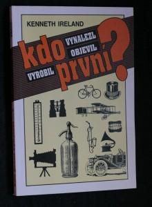 náhled knihy - Kdo první vynalezl, objevil, vyrobil?