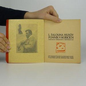 antikvární kniha L. Šalouna Husův pomník v Hořicích odevzdán veřejnosti 5. července 1914 (Hořice 1914), 1914