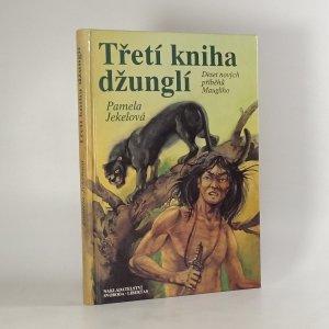 náhled knihy - Třetí kniha džunglí. Deset nových příběhů Mauglího