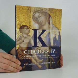 náhled knihy - Charles IV - Emperor by the grace of God. Catalogue of the exhibition