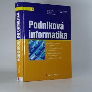 náhled knihy - Podniková informatika. Počítačové aplikace v podnikové a mezipodnikové praxi, technologie informačních systémů, řízení a rozvoj podnikové informatiky.