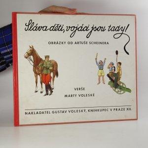 náhled knihy - Sláva děti, vojáci jsou tady! (obrázky od Artuše Scheinera)