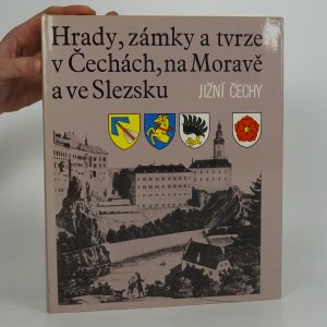 náhled knihy - Hrady, zámky a tvrze v Čechách, na Moravě a ve Slezsku: Jižní Čechy