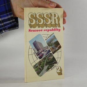 náhled knihy - SSSR Svazové republiky 2 (Gruzie, Ázerbájdžán, Arménie Gruzie, Ázerbájdžán, Arménie)