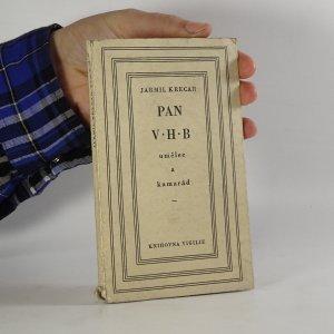 náhled knihy - Pan V.H.B umělec a kamarád