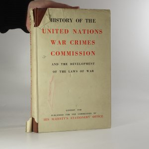 náhled knihy - History of the United Nations War Crimes Commission and the Development of the Laws of War