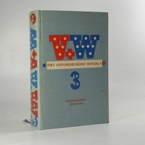 náhled knihy - V + W Hry osvobozeného divadla 3