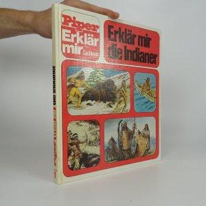 náhled knihy - Erklär mir die Indianer. (Piper Erklär mir Sachbuch 1)