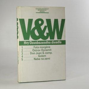 náhled knihy - V & W. Hry osvobozeného divadla