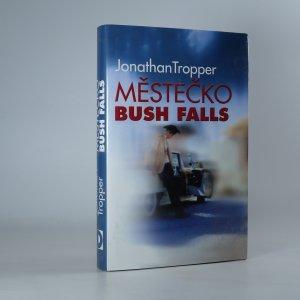 náhled knihy - Městečko Bush Falls