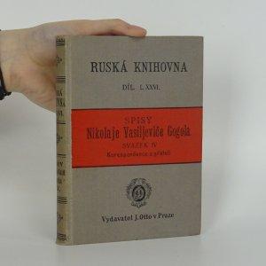 náhled knihy - Korespondence s přáteli. Spisy Nikolaje Vasiljeviče Gogola (Svazek IV.)
