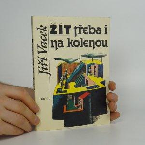 náhled knihy - Žít třeba i na kolenou
