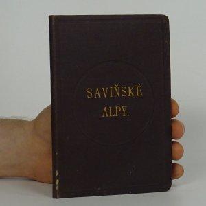 náhled knihy - Saviňské Alpy : průvodce po horách ve skupině Alp saviňských se zvláštním zřetelem na Jezersko