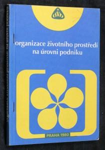 náhled knihy - Organizace životního prostředí na úrovni podniku : [seminář] Praha 1980 : sborník přednášek