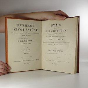 antikvární kniha Brehmův Život zvířat. Díl III - Ptáci (Svazek I - IV). Díl IV - Ssavci (Svazek I -IV) , 1926 - 1928