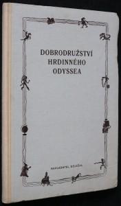 náhled knihy - Dobrodružství hrdinného Odyssea : [Starořecké báje a pověsti v uspořádání Dr. Jana Karstena a s ilustracemi S. Kittnera