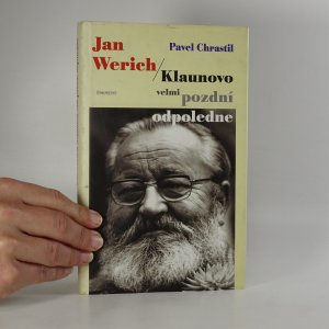 náhled knihy - Jan Werich. Klaunovo velmi pozdní odpoledne.