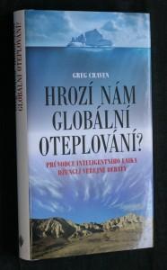 náhled knihy - Hrozí nám globální oteplování? : průvodce inteligentního laika džunglí veřejné debaty
