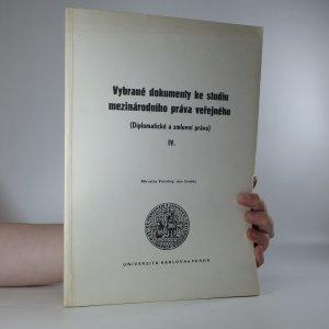 náhled knihy - Vybrané dokumenty ke studiu mezinárodního práva veřejného. IV. Diplomatické a smluvní právo.
