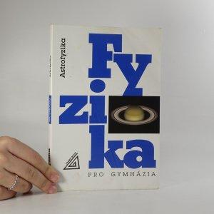 náhled knihy - Fyzika pro gymnázia. Astrofyzika.