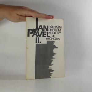 náhled knihy - Předním úkolem kultury je výchova (Projev papeže v UNESCO 2. června 1980)