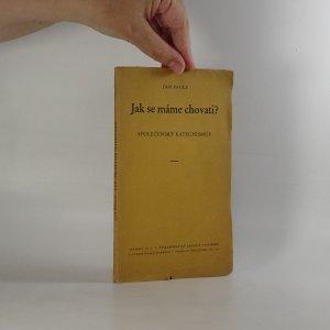 náhled knihy - Jak se máme chovati? Společenský katechismus