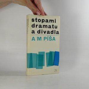 náhled knihy - Stopami dramatu a divadla. Studie a referáty. A. M. Píša