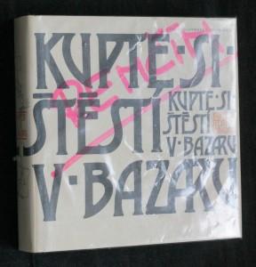 náhled knihy - Kupte si štěstí v bazaru : česká poezie 20. století ve znamení humoru
