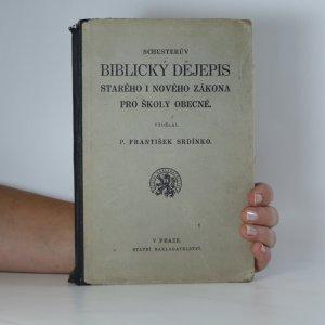 náhled knihy - Schusterův Biblický dějepis Starého i Nového zákona pro školy obecné
