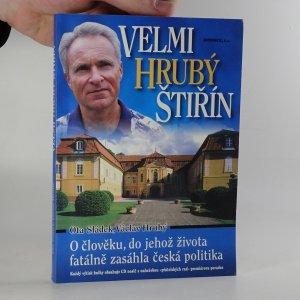náhled knihy - Velmi hrubý Štiřín. O člověku, do jehož života fatálně zasáhla česká politika.