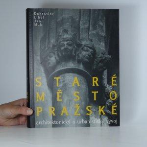 náhled knihy - Staré Město pražské. Architektonický a urbanistický vývoj.