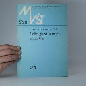 náhled knihy - Matematika pro vysoké školy technické (sešit č. XXII). Lebesgueova míra a integrál