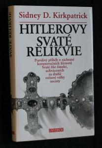 náhled knihy - Hitlerovy svaté relikvie : pravdivý příběh o záchraně korunovačních klenotů Svaté říše římské, uchvácených za druhé světové války nacisty