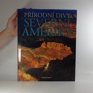 náhled knihy - Přírodní divy Severní Ameriky