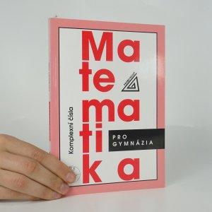 náhled knihy - Matematika pro gymnázia. Komplexní čísla