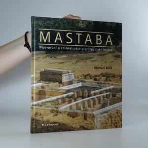 náhled knihy - Mastaba. Objevování a rekonstrukce staroegyptské hrobky