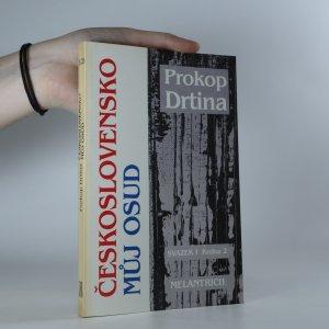 náhled knihy - Československo můj osud. (I(2) druhý svazek prvního dílu)