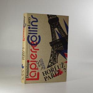 náhled knihy - Hoří už Paříž?. (25. srpna 1944). Historie osvobození Paříže