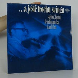 náhled knihy - Swing Band Ferdinanda Havlíka: ...A Ještě Trochu Swingu
