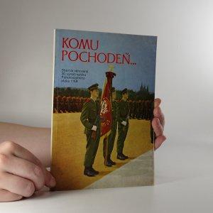 náhled knihy - Komu pochodeň... . Sborník věnovaný 30. výročí vzniku Pohotovostního pluku 1 NB.