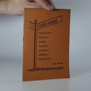 náhled knihy - Stručný průvodce (V. číslo) Po Domažlicích, Klatovech, Sušici, Volyni, Vodňanech, Vimperku a Prachaticích