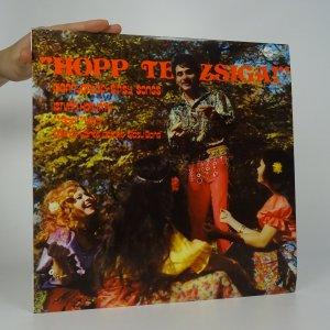 náhled knihy - István Horváth, Kálmán Vörös and his Gypsy Band: Hopp Te Zsiga!