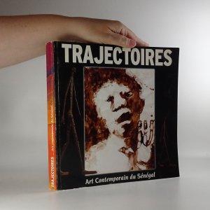 náhled knihy - Trajectoires. Art contemporain du Sénégal (catalogue)