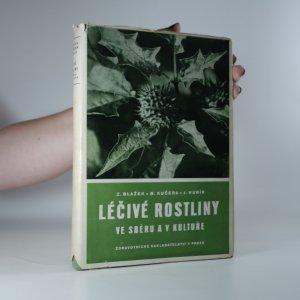 náhled knihy - Léčivé rostliny ve sběru a v kultuře