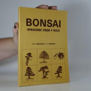 náhled knihy - Bonsai. Miniaturní strom v misce. Stručné pojednání o vzniku a pěstování bonsají