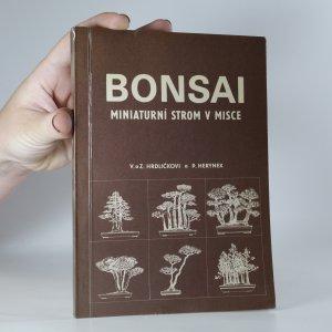 náhled knihy - Bonsai. Miniaturní strom v misce. Pojednání o vzniku pěstování bonsají