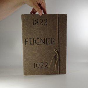 náhled knihy - Jindřich Fügner 1822 - 1922. K stým narozeninám prvého starosty pražské telocvičné jednoty Sokol (předmluva a 139 grafických listů a fotografií, komplet)