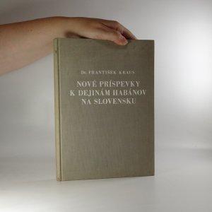 náhled knihy - Nové príspevky k dejinám habánov na Slovensku (věnování autora)