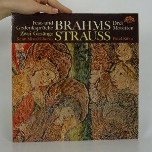 náhled knihy - Johannes Brahms, Richard Strauss: Fest-Und Gedenksprüche. Drei Motetten. Zwei Gesänge.